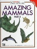 Amazing Mammals Part 2 (Ranger Rick's Naturescope)