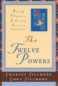 Twelve Powers (Unity Classic Library), The
