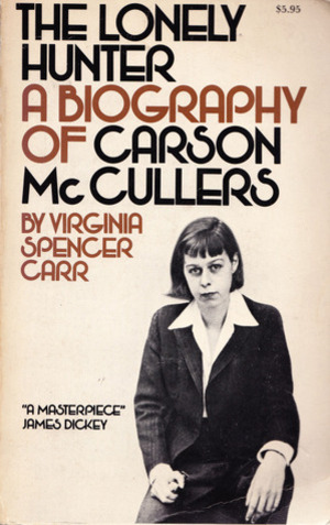 Lonely Hunter : A Biography of Carson McCullers, The