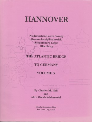 Atlantic Bridge to Germany Volume X: Hannover Niedersachsen/Lower Saxony, Braunschweig/Brunswick, Schaumburg-Lippe, Oldenburg, The
