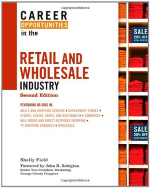 Career Opportunities in the Retail and Wholesale Industry (Career Opportunities (Hardcover))