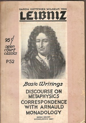 Basic Writings Discourse on Metaphysics Correspondence with Arnauld Monadology