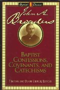 Baptist Confessions, Covenants, and Catechisms (Library of Baptist Classics)