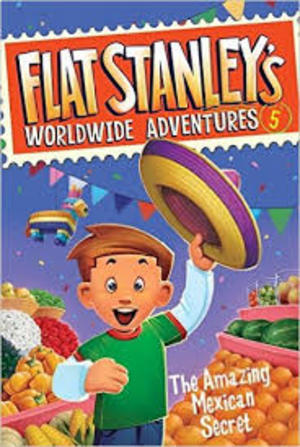 Amazing Mexican Secret (Flat Stanley's Worldwide Adventures #5), The