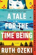 Tale for the Time Being: A Novel, A