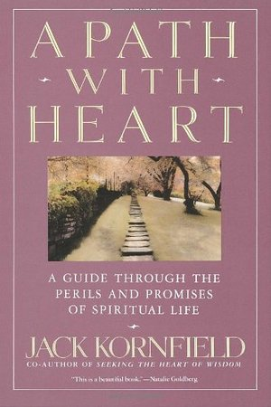 Path with Heart: A Guide Through the Perils and Promises of Spiritual Life, A
