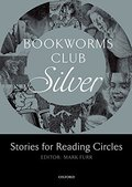 Bookworms Club Stories for Reading Circles: Silver (Stages 2 and 3) (Oxford Bookworms ELT)