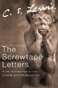 Screwtape Letters: includes Screwtape Proposes a Toast (C.S. Lewis Signature Classics, Sixtieth Anniversary Edition), The