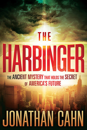 Harbinger: The Ancient Mystery That Holds the Secret of America's Future, The