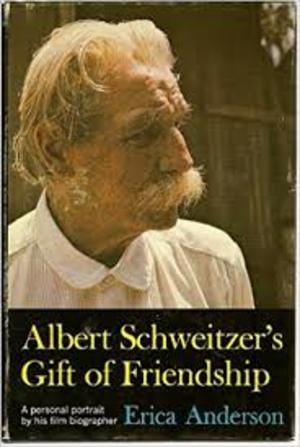 Albert Schweitzer's Gift of Friendship