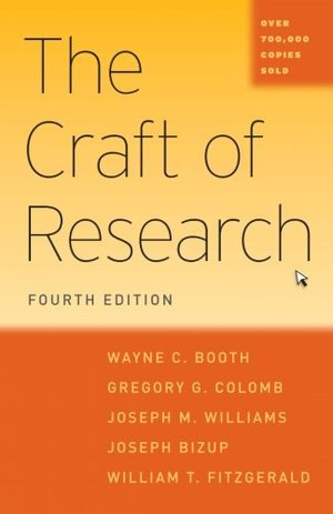 Craft of Research, Fourth Edition (Chicago Guides to Writing, Editing, and Publishing), The