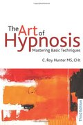 Art of Hypnosis: Mastering Basic Techniques, The