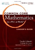 Common Core Mathematics in a PLC at Work(TM), Leader's Guide (Common Core Mathematics in a Pla at Work)