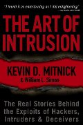 Art of Intrusion: The Real Stories Behind the Exploits of Hackers, Intruders and Deceivers, The