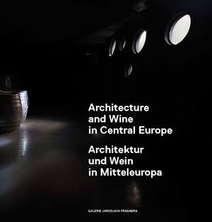 Architecture and Wine in Central Europe