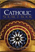 Catholic Source Book: A Comprehensive Collection of Information about the Catholic Church, The