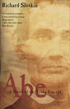 Abe: A Novel of the Young Lincoln