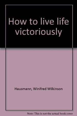 How to live life victoriously
