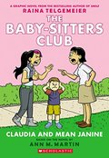 Claudia and Mean Janine, The (Baby-Sitters Club Graphix #4)