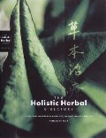 Holistic Herbal Directory: A Directory of Herbal Remedies for Everyday Health Problems, The