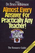 Almost Every Answer for Practically Any Teacher: The Seven Laws of the Learner Resource Guide
