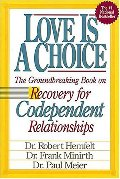 Love Is A Choice Recovery for Codependent Relationships
