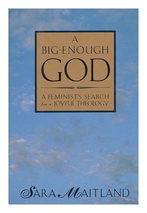 Big-Enough God: A Feminist's Search for a Joyful Theology, A