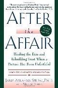 After the Affair: Healing the Pain and Rebuilding Trust When a Partner Has Been Unfaithful, 2nd Edition