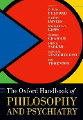 Oxford Handbook of Philosophy and Psychiatry (Oxford Handbooks in Philosophy), The