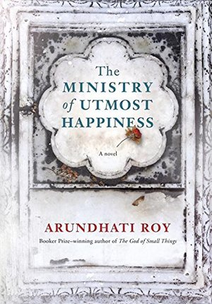 Ministry of Utmost Happiness: A novel, The