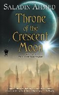 Throne of the Crescent Moon (Crescent Moon Kingdoms)