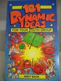 101 Dynamic Ideas for Your Youth Group