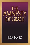 Amnesty of Grace: Justification by Faith from a Latin American Perspective, The