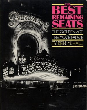 Best Remaining Seats: The Golden Age of the Movie Palace (A Da Capo paperback), The