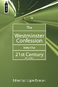 Westminster Confession Into the 21st Century, volume 2, The - 238.5 DUN VOL 2