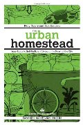 Urban Homestead (Expanded & Revised Edition): Your Guide to Self-Sufficient Living in the Heart of the City (Process Self-reliance Series), The