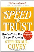 SPEED of Trust: The One Thing That Changes Everything, The