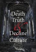 Death of Truth and the Decline of Culture, The