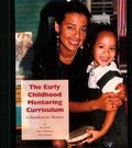 Early Childhood Mentoring Curriculum, The