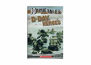 10 True Tales: D-Day Heroes