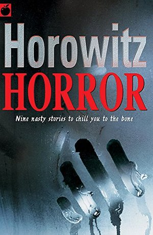 Horowitz Horror : Nine Nasty Stories to Chill You to the Bone
