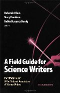 Field Guide for Science Writers: The Official Guide of the National Association of Science Writers, A