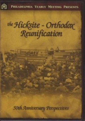 Philadelphia Yearly Meeting Presents the Hicksite Orthodox Reunification 50th Anniversary Perspectives