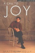 Call to Joy: Living in the Presence of God, A