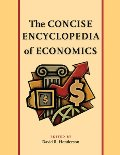 Concise Encyclopedia of Economics, The
