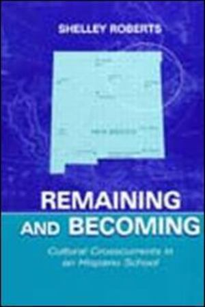 Remaining and Becoming: Cultural Crosscurrents in an Hispano School