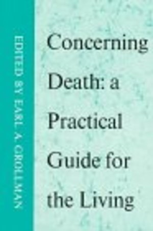 Concerning Death: A Practical Guide for the Living