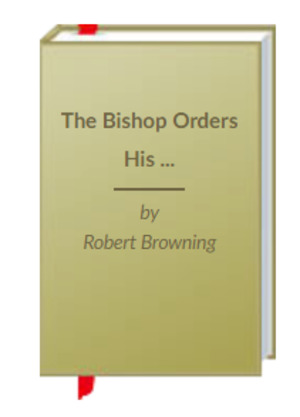 Bishop Orders His Tomb At St. Praxed's Church, The
