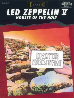 Classic Led Zeppelin -- Houses of the Holy: Authentic Guitar TAB (Authentic Guitar-Tab Editions)