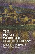 Piano Works of Claude Debussy (Dover Books on Music), The